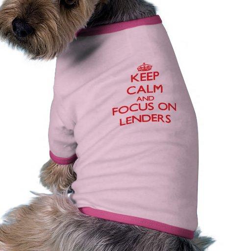 Keep Calm and focus on Lenders Dog Shirt