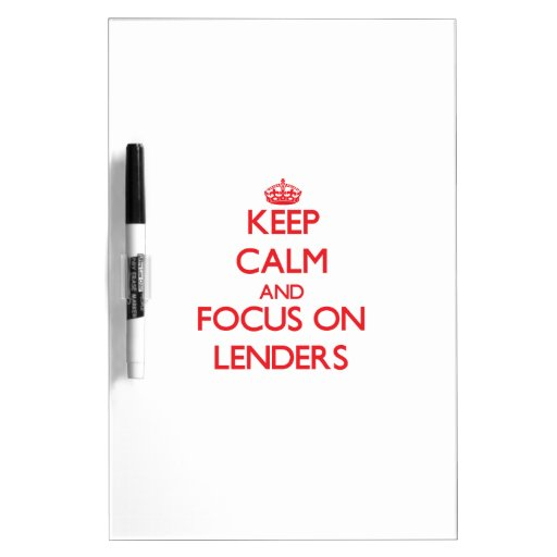 Keep Calm and focus on Lenders Dry Erase Whiteboards