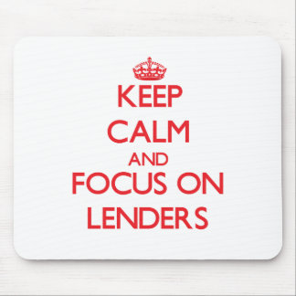 Keep Calm and focus on Lenders Mousepads