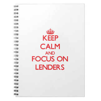 Keep Calm and focus on Lenders Note Book