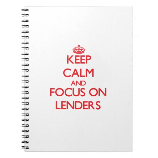 Keep Calm and focus on Lenders Spiral Note Book