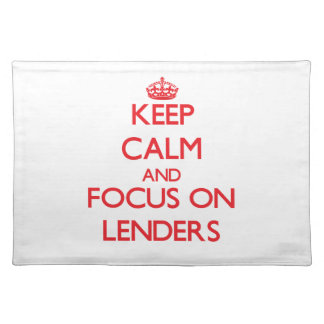 Keep Calm and focus on Lenders Placemat