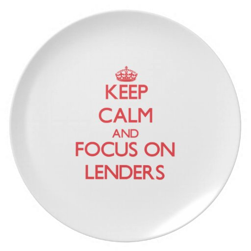 Keep Calm and focus on Lenders Plates