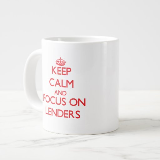 Keep Calm and focus on Lenders Extra Large Mugs