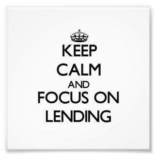 Keep Calm and focus on Lending Art Photo