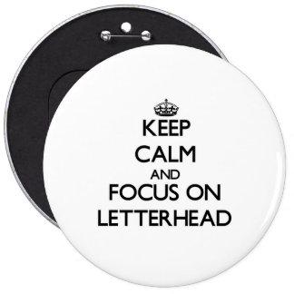 Keep Calm and focus on Letterhead Pins
