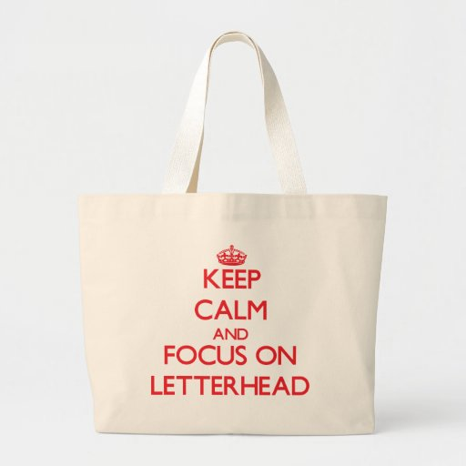 Keep Calm and focus on Letterhead Tote Bag