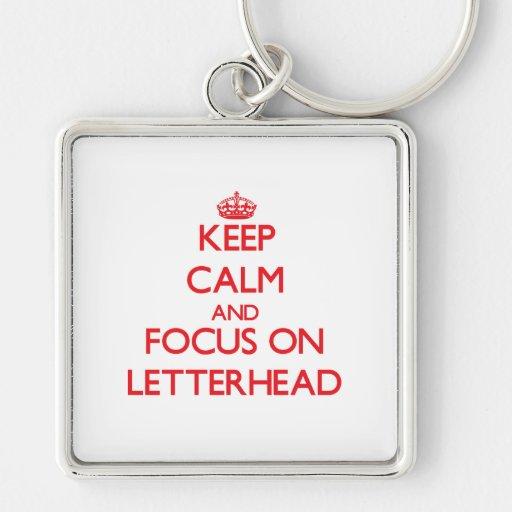 Keep Calm and focus on Letterhead Keychains