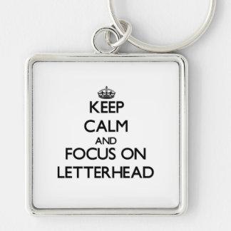Keep Calm and focus on Letterhead Keychain