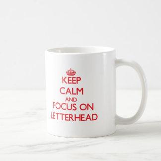 Keep Calm and focus on Letterhead Mug