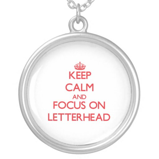 Keep Calm and focus on Letterhead Necklaces