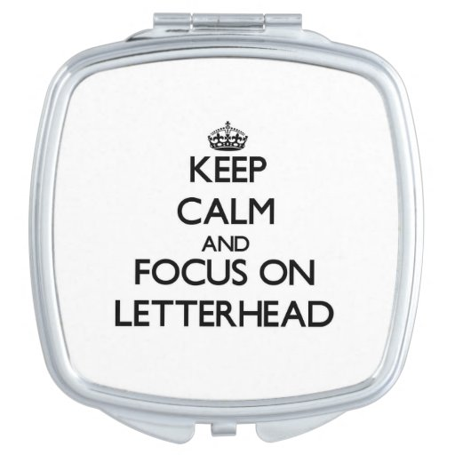 Keep Calm and focus on Letterhead Makeup Mirrors