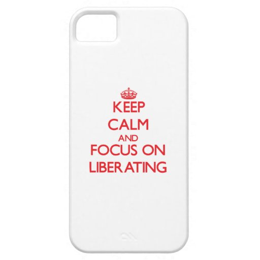 Keep Calm and focus on Liberating iPhone 5/5S Cases