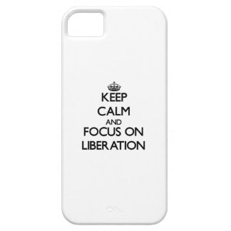 Keep Calm and focus on Liberation iPhone 5 Cover