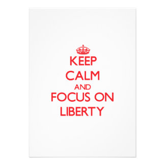 Keep Calm and focus on Liberty Cards