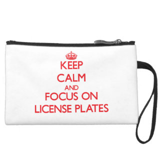 Keep Calm and focus on License Plates Wristlet Purses