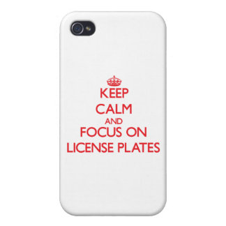 Keep Calm and focus on License Plates iPhone 4 Covers