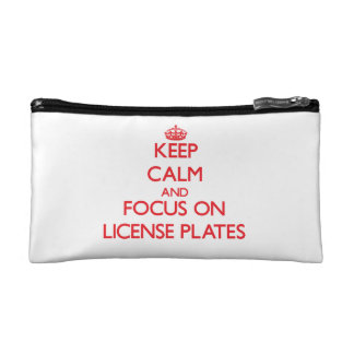 Keep Calm and focus on License Plates Makeup Bags