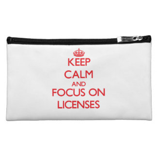 Keep Calm and focus on Licenses Cosmetic Bags