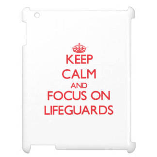Keep Calm and focus on Lifeguards iPad Cover