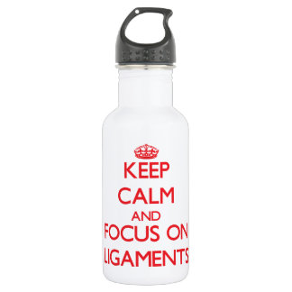 Keep Calm and focus on Ligaments 532 Ml Water Bottle