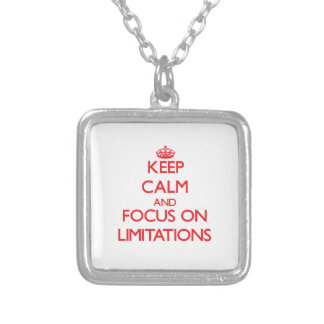 Keep Calm and focus on Limitations Pendants