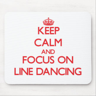 Keep Calm and focus on Line Dancing Mouse Pad