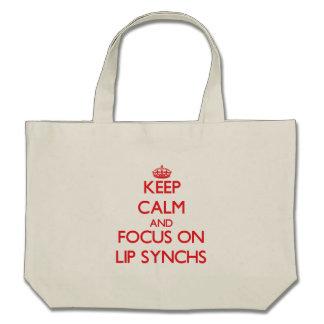 Keep Calm and focus on Lip Synchs Bag