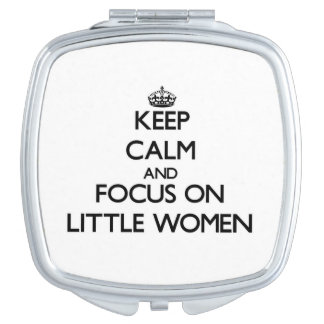 Keep Calm and focus on Little Women Travel Mirror