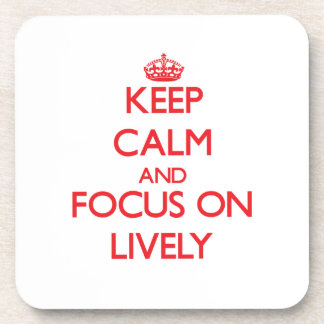Keep Calm and focus on Lively Drink Coasters