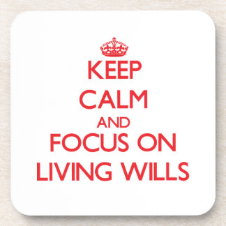 Keep Calm and focus on Living Wills Drink Coaster