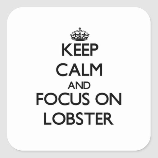 Keep Calm and focus on Lobster Sticker