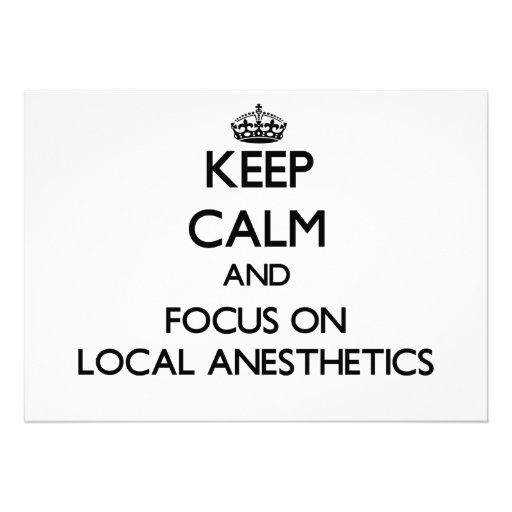 Keep Calm and focus on Local Anesthetics Custom Invites
