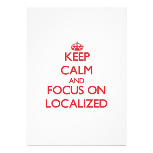 Keep Calm and focus on Localized Custom Announcement