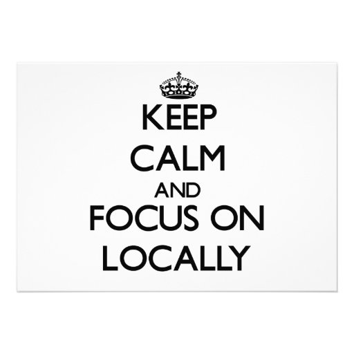 Keep Calm and focus on Locally Invitations