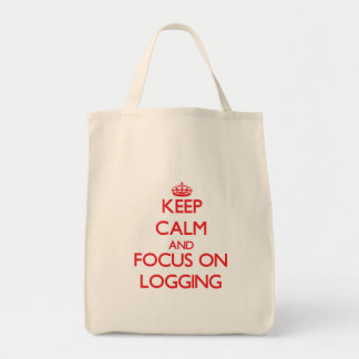 Keep Calm and focus on Logging Canvas Bag