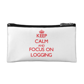 Keep Calm and focus on Logging Cosmetic Bag
