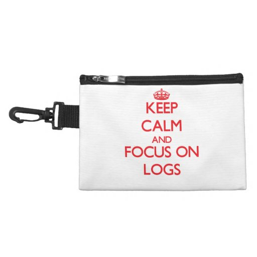 Keep Calm and focus on Logs Accessories Bags