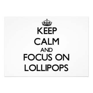 Keep Calm and focus on Lollipops Personalized Announcements