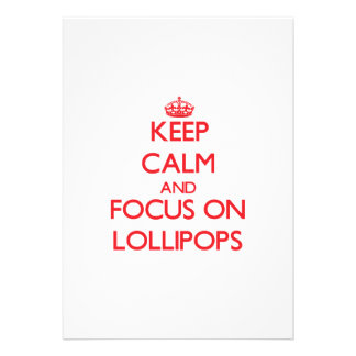 Keep Calm and focus on Lollipops Invitation