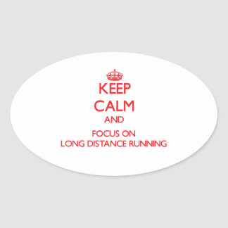Keep calm and focus on Long Distance Running Oval Stickers