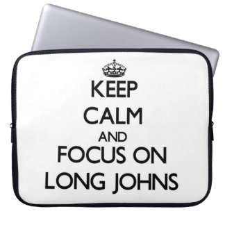 Keep Calm and focus on Long Johns Laptop Sleeves