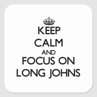 Keep Calm and focus on Long Johns Stickers