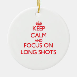 Keep Calm and focus on Long Shots Ornaments