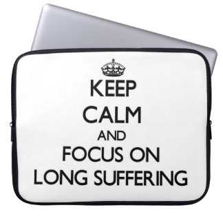 Keep Calm and focus on Long Suffering Laptop Computer Sleeve