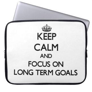 Keep Calm and focus on Long Term Goals Computer Sleeve