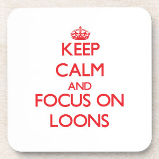 Keep calm and focus on Loons Drink Coasters
