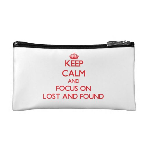 Keep Calm and focus on Lost And Found Makeup Bag