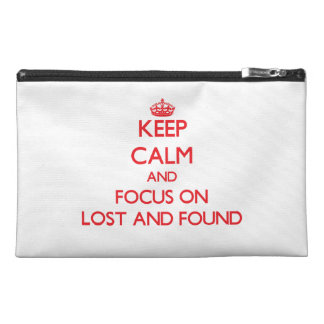 Keep Calm and focus on Lost And Found Travel Accessory Bag