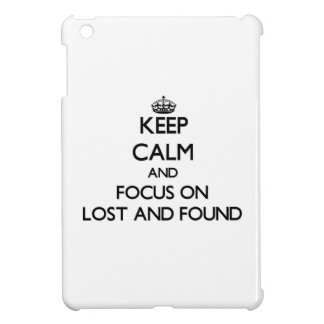 Keep Calm and focus on Lost And Found iPad Mini Covers